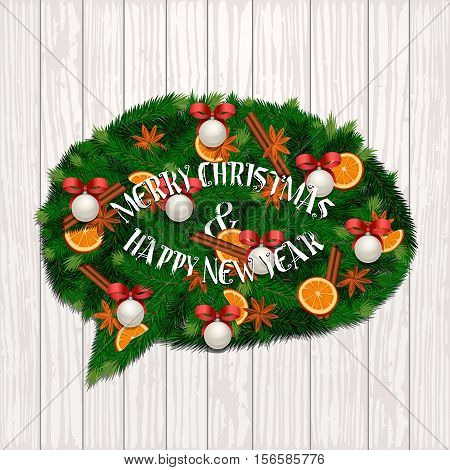 Merry Christmas and Happy New Year concept. Modern evergreen wreath in form of speak cloud of Xmas tree branches, orange, cinnamon and anise spices, cookies on wooden planks vector for greeting card. Christmas graphic. Merry Christmas design. Christmas.