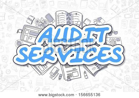 Audit Services - Sketch Business Illustration. Blue Hand Drawn Text Audit Services Surrounded by Stationery. Doodle Design Elements.