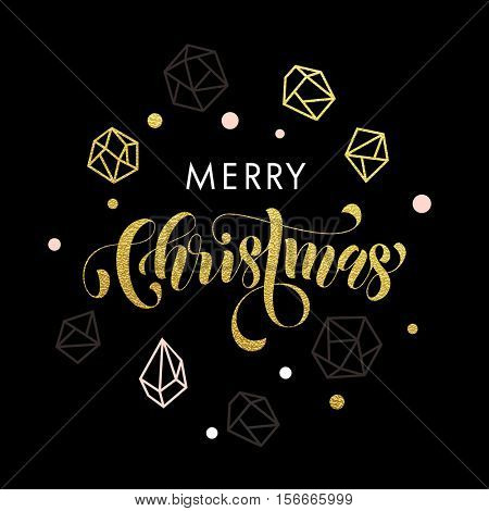 Merry Christmas gold glitter hand lettering with gilding geometric crystal ornaments on black background. Modern gem decoration for Christmas greeting card, poster lettering design.