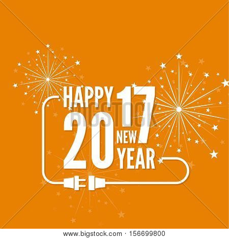 Connecting to the new year 2017. creative happy new year design. Flat design with shadow. Outline. plug with socket and fireworks