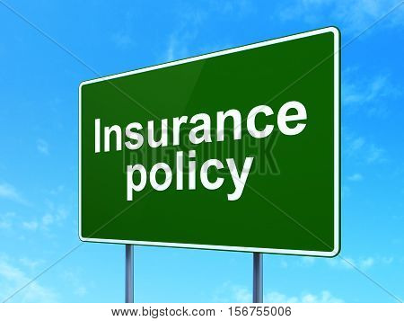 Insurance concept: Insurance Policy on green road highway sign, clear blue sky background, 3D rendering