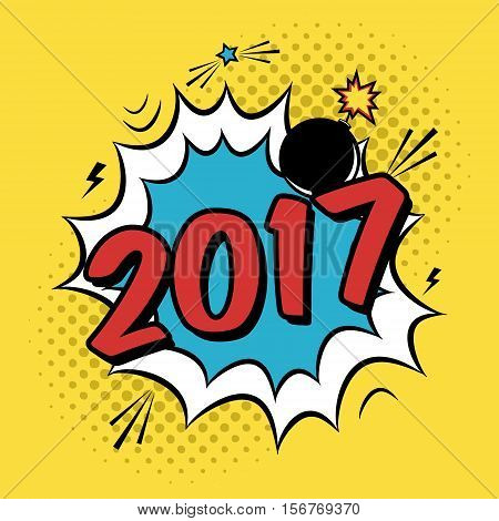 Vector Colorful Poster 2017 In Pop Art Style With Bomb Explosive. Modern Comics New Year Illustratio