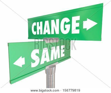 Change Vs Same Disrupt Status Quo Road Street Signs 3d Illustration