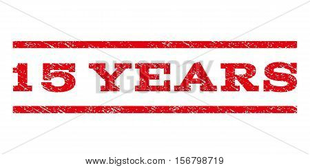 15 Years watermark stamp. Text tag between parallel lines with grunge design style. Rubber seal stamp with scratched texture. Vector red color ink imprint on a white background.