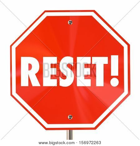 Reset Stop Sign Start Over Begin Again Fresh 3d Illustration