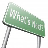 what is next step or move whatâ??s now. Following moves or plans, planning your goals, plan ahead poster