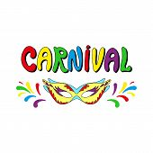 Happy Carnival Festive Illustration. Hand Drawn Carnival Title With Colorful Lettering, Confetti And poster