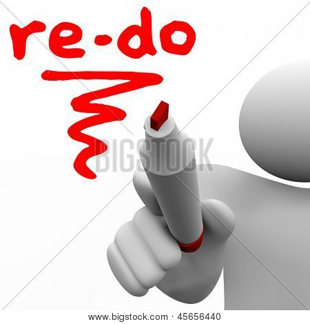 A man with a marker or pen writes the word Re-Do to illustrate a need to revise, change or improve to adapt to changing conditions or requirements