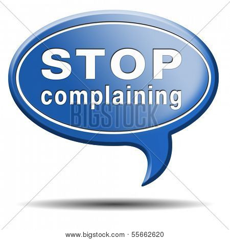 stop complaining dont complain no negativity accept fate destiny responsibility facts and consequences accepting position