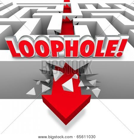 Loophole cheating word maze arrow crashing through avoiding paying owed taxes government