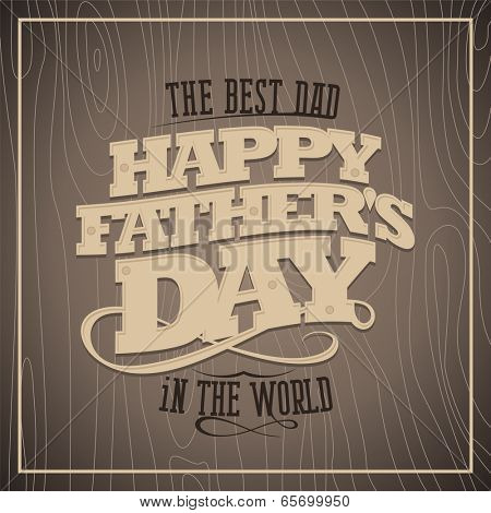 Happy fathers day vintage card with wooden background.