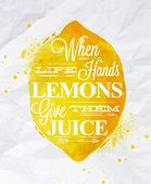 picture of tropical food  - Poster with yellow watercolor lemon lettering when life hands lemons give them juice - JPG