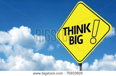 Think Big creative sign