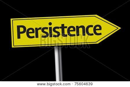 Persistence creative sign on black background