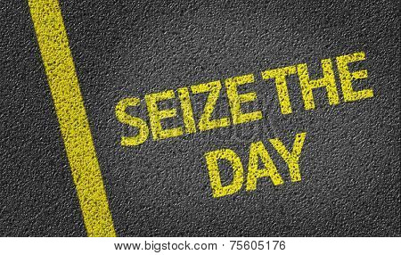 Seize the Day written on the road