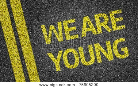 We are Young written on the road