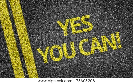 Yes you can! written on the road