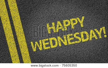 Happy Wednesday written on the road