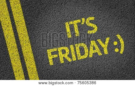 It's Friday written on the road
