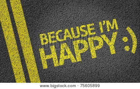 Because I'm Happy written on the road
