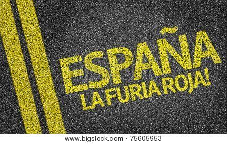 Espana La Furia Roja! written on the road (in spanish)