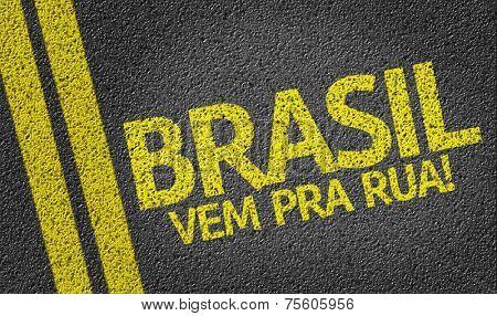Brasil, Vem pra Rua! written on the road (in portuguese)