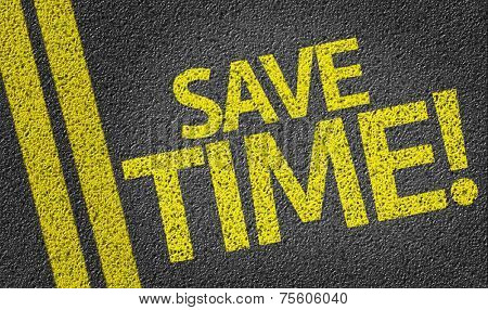 Save Time! written on the road