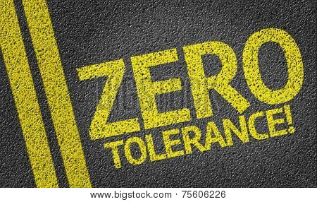 Zero Tolerance written on the road