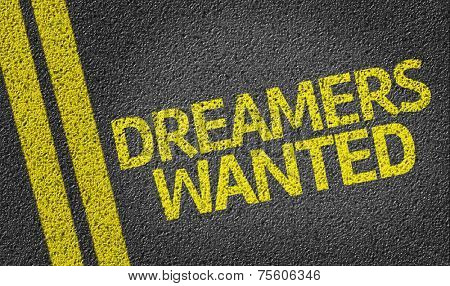 Dreamers Wanted written on the road