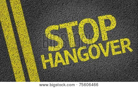 Stop Hangover written on the road