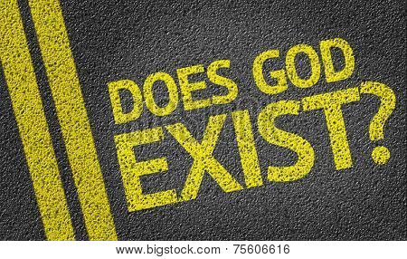Does God Exist? written on the road