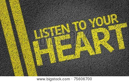 Listen to your Heart written on the road