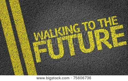 Walking to the Future written on the road