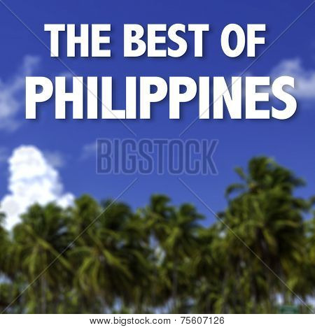 The Best of Philippines written on a beautiful beach background