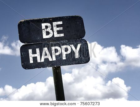 Be Happy sign with clouds and sky background