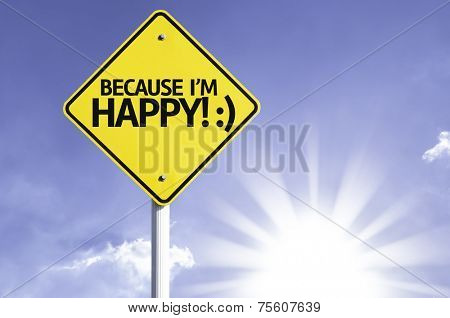 Because I'm Happy! road sign with sun background