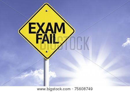 Exam Fail road sign with sun background