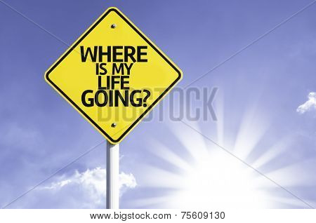 Where is My Life Going? road sign with sun background
