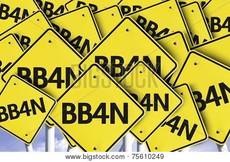 BB4N (Abbreviation for Bye Bye For Now) written on multiple road sign