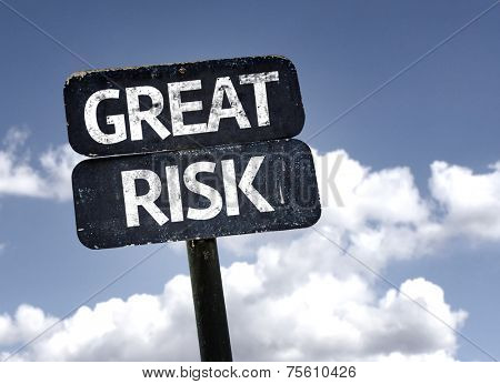 Great Risk sign with clouds and sky background
