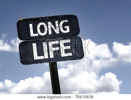Long Life sign with clouds and sky background