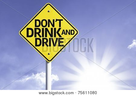 Don't Drink and Drive road sign with sun background