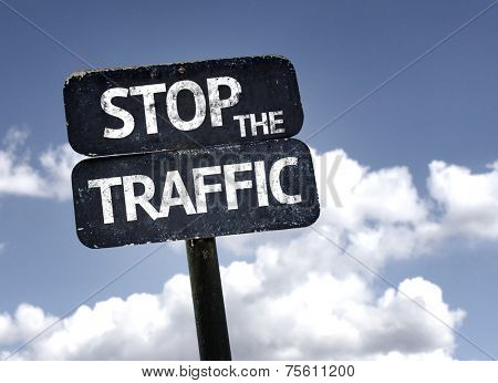 Stop the Traffic sign with clouds and sky background