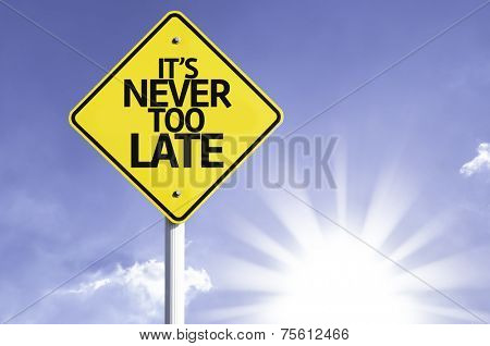 It's Never too Late road sign with sun background