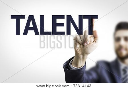 Business man pointing to transparent board with text: Talent