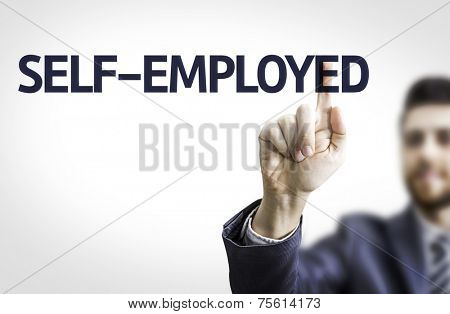 Business man pointing to transparent board with text: Self-Employed
