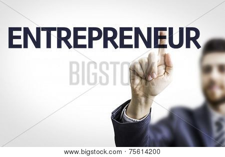 Business man pointing to transparent board with text: Entrepreneur