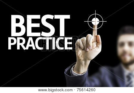 Business man pointing to black board with text: Best Practice