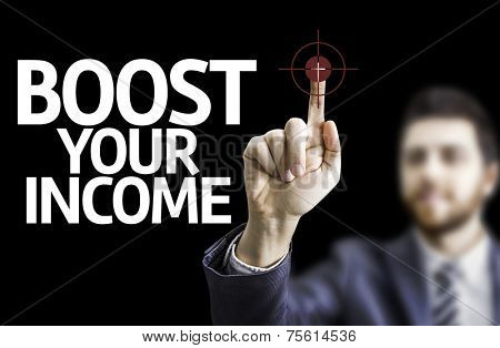 Business man pointing to black board with text: Boost Your Income