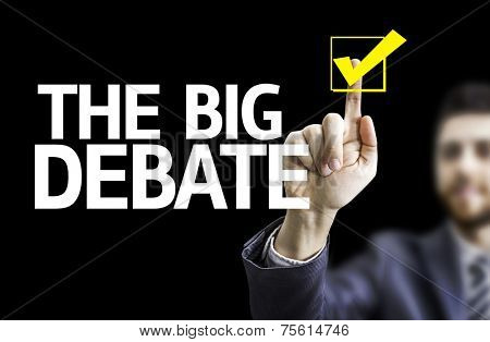 Business man pointing to black board with text: The Big Debate